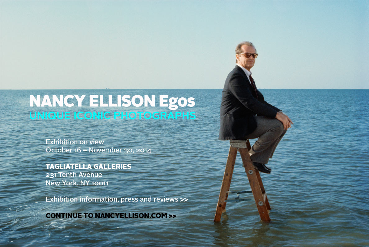 Nancy Ellison EGOS - Exhibition on view October 16 – November 30, 2014 -- Tagliatella Galleries, 231 Tenth Avenue, New York, NY 10011